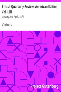 British Quarterly Review, American Edition, Vol. LIIIJanuary and April, 1871