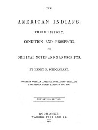 Cover of The American Indians Their History, Condition and Prospects, from Original Notes and Manuscripts