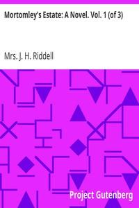 Cover of Mortomley's Estate: A Novel. Vol. 1 (of 3)