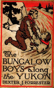 Cover of The Bungalow Boys Along the Yukon