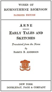 Arne; Early Tales and Sketches Patriots Edition