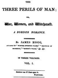 Cover of The Three Perils of Man; or, War, Women, and Witchcraft, Vol. 1 (of 3)