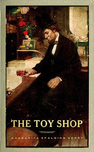 Cover of The Toy Shop: A Romantic Story of Lincoln the Man
