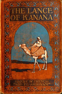 Cover of The Lance of Kanana: A Story of Arabia