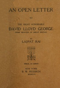 An Open Letter to the Right Honorable David Lloyd GeorgePrime Minister of Great Britain