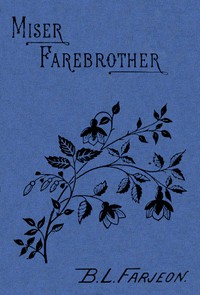 Cover of Miser Farebrother: A Novel (vol. 2 of 3)