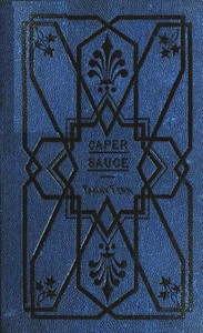 Cover of Caper-Sauce: A Volume of Chit-Chat about Men, Women, and Things.