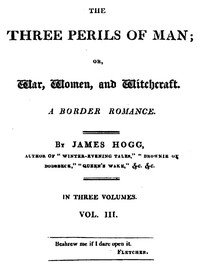 Cover of The Three Perils of Man; or, War, Women, and Witchcraft, Vol. 3 (of 3)