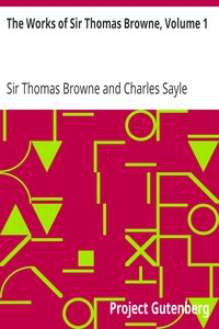 Cover of The Works of Sir Thomas Browne, Volume 1