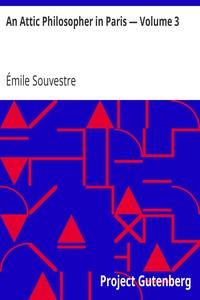 Cover of An Attic Philosopher in Paris — Volume 3