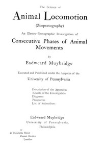 Cover of The Science of Animal Locomotion (Zoopraxography) An Electro-Photographic Investigation of Consecutive Phases of Animal Movements