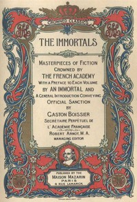 Cover of The Immortals: Masterpieces of Fiction, Crowned by the French Academy — Complete