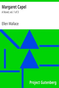 Cover of Margaret Capel: A Novel, vol. 1 of 3