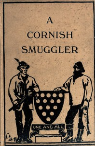 The Autobiography of a Cornish Smuggler (Captain Harry Carter, of Prussia Cove) 1749-1809