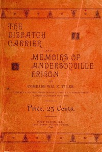 Cover of The Dispatch Carrier and Memoirs of Andersonville Prison