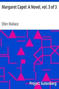 Cover of Margaret Capel: A Novel, vol. 3 of 3