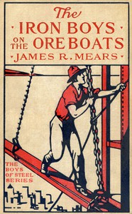 The Iron Boys on the Ore Boats; or, Roughing It on the Great Lakes