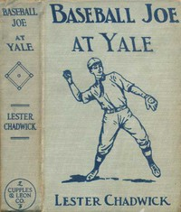 Cover of Baseball Joe at Yale; or, Pitching for the College Championship