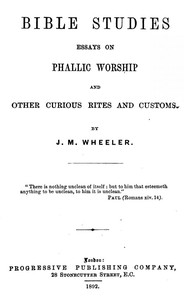 Cover of Bible Studies: Essays on Phallic Worship and Other Curious Rites and Customs