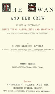Cover of The Swan and Her Crew or The Adventures of Three Young Naturalists and Sportsmen on the Broads and Rivers of Norfolk
