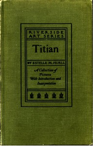Titian: a collection of fifteen pictures and a portrait of the painter