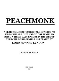 Cover of Peachmonk A Serio-Comic Detective Tale in Which No Fire-Arms Are Used and No One is Killed