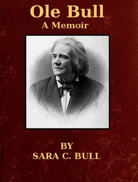 Ole Bull: A Memoir