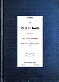 Cover of The Bath Keepers; Or, Paris in Those Days, v.1 (Novels of Paul de Kock Volume VII)