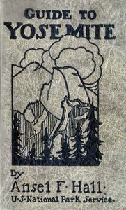 Cover of Guide to Yosemite A handbook of the trails and roads of Yosemite valley and the adjacent region