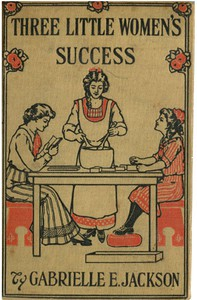 Cover of Three Little Women's Success: A Story for Girls