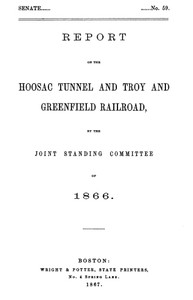 Cover of Report of the Hoosac Tunnel and Troy and Greenfield Railroad, by the Joint Standing Committee of 1866.