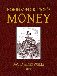 Cover of Robinson Crusoe's Money; or, The Remarkable Financial Fortunes and Misfortunes of a Remote Island Community