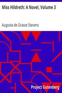 Cover of Miss Hildreth: A Novel, Volume 3