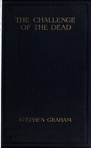 Cover of The Challenge of the Dead A vision of the war and the life of the common soldier in France, seen two years afterwards between August and November, 1920
