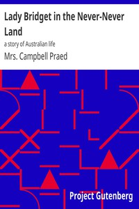 Lady Bridget in the Never-Never Land: a story of Australian life