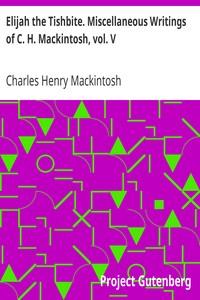 Cover of Elijah the Tishbite. Miscellaneous Writings of C. H. Mackintosh, vol. V