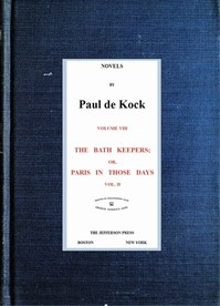 Cover of The Bath Keepers; Or, Paris in Those Days, v.2 (Novels of Paul de Kock Volume VIII)