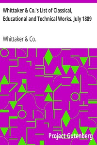 Cover of Whittaker & Co.'s List of Classical, Educational and Technical Works. July 1889