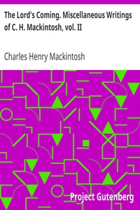Cover of The Lord's Coming. Miscellaneous Writings of C. H. Mackintosh, vol. II