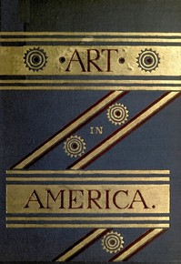 Art in America: A Critical and Historial Sketch