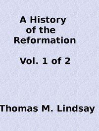 A History of the Reformation (Vol. 1 of 2)