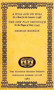 A Will and No Will; or, A Bone for the Lawyers. (1746) The New Play Criticiz'd, or the Plague of Envy. (1747)