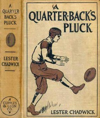 Cover of A Quarter-Back's Pluck: A Story of College Football