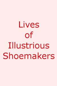 Cover of Lives of Illustrious Shoemakers