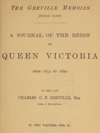 Cover of The Greville Memoirs, Part 3 (of 3), Volume 2 (of 2) A Journal of the Reign of Queen Victoria from 1852 to 1860