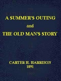 Cover of A Summer's Outing, and The Old Man's Story