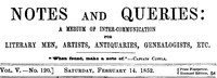 Cover of Notes and Queries, Vol. V, Number 120, February 14, 1852 A Medium of Inter-communication for Literary Men, Artists, Antiquaries, Genealogists, etc.