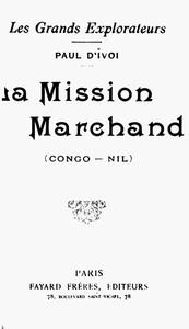 Les grands explorateurs: La Mission Marchand (Congo-Nil) (French)