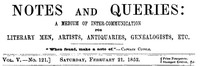 Cover of Notes and Queries, Vol. V, Number 121, February 21, 1852 A Medium of Inter-communication for Literary Men, Artists, Antiquaries, Genealogists, etc.