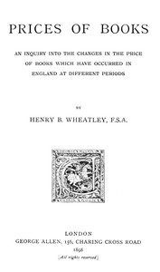 Cover of Prices of Books An Inquiry into the Changes in the Price of Books which have occurred in England at different Periods